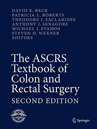 The ASCRS Textbook of Colon and Rectal Surgery: Second (Ascrs Textbook)