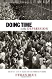 Doing Time in the Depression: Everyday Life in Texas and California Prisons (American History and Culture), Ethan Blue, 0814709400