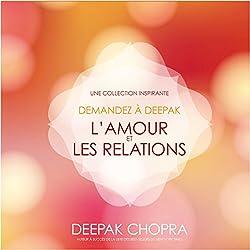 L'amour et les relations : Une collection inspirante (Demandez à Deepak)