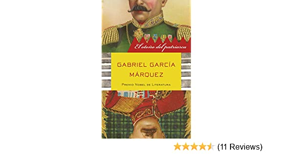 El otoño del patriarca (Spanish Edition) - Kindle edition by Gabriel GarcÍA MÁRquez. Literature & Fiction Kindle eBooks @ Amazon.com.