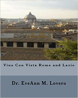Book Vino Con Vista Rome and Lazio: Wine with a View of Italy: Volume 1