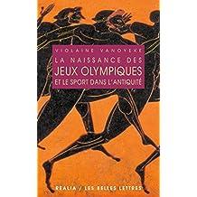 La Naissance des jeux olympiques et le sport dans l'antiquité (Realia t. 13) (French Edition)