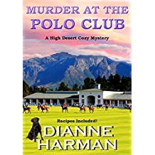 Murder at the Polo Club: A High Desert Cozy Mystery