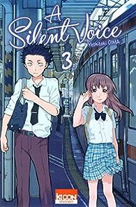 A Silent Voice, tome 3 par Yoshitoki Oima