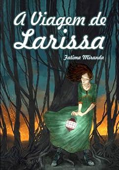 A Viagem de Larissa por [Miranda, Fatima]