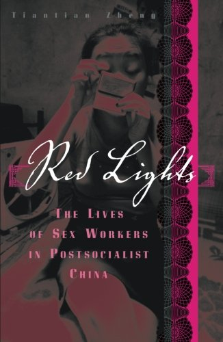Red Lights: The Lives of Sex Workers in Postsocialist China