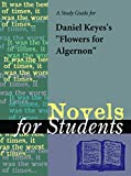 A Study Guide for Daniel Keyes's Flowers for Algernon (Novels for Students)