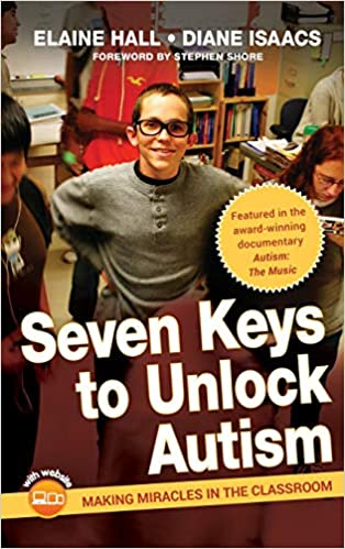 Seven Keys to Unlock Autism: Making Miracles in the Classroom - Popular Autism Related Book