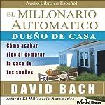 El Millonario Automatico [The Automatic Millionaire] | David Bach