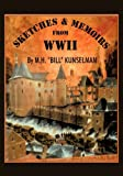 """Sketches and Memoirs from Wwii, M. H. """"Bill"""" Kunselman, 141209674X"""