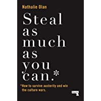 Steal As Much As You Can: How to Survive Austerity and Win the Culture Wars