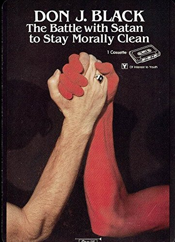 The Battle with Satan to Stay Morally Clean