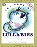 The Book of Lullabies: Wonderful Songs and Rhymes Passed Down from Generation to Generation for Infants & Toddlers (First Steps in Music series)