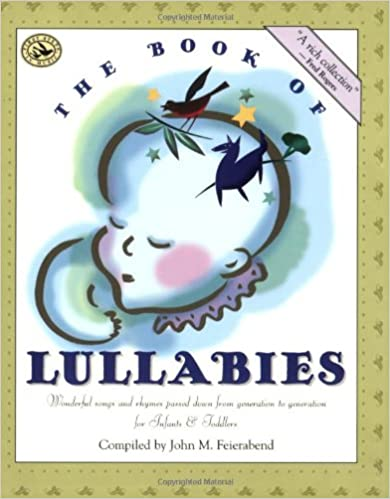 The Book of Lullabies Wonderful Songs and Rhymes Passed Down from Generation to Generation for Infants /& Toddlers