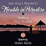 Trouble in Paradise | Suz Korb