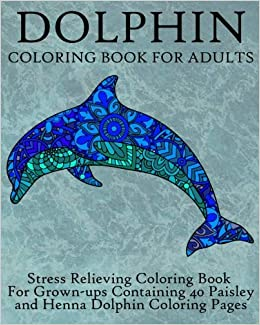 Amazon.com: Dolphin Coloring Book For Adults: Stress Relieving ...