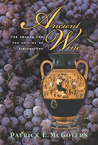 Download Ancient Wine: The Search for the Origins of Viniculture pdf epub