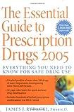 The Essential Guide to Prescription Drugs 2005, James J. Rybacki, 0060728906