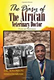The Diary of the African Veterinary Doctor, Solomon Hailemariam, 1453547681
