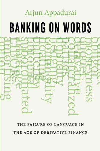 Banking on Words: The Failure of Language in the Age of Derivative Finance