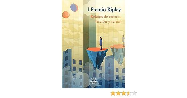 I Premio Ripley: Relatos de ciencia ficción y terror eBook: Varios Autores: Amazon.es: Tienda Kindle