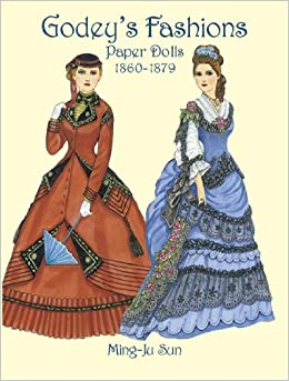 Godey's Fashions Paper Dolls 1860-1879 (Dover Victorian Paper Dolls) by Ming-Ju Sun (30-Apr-2004)