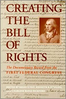 Book Creating the Bill of Rights: The Documentary Record from the First Federal Congress published by The Johns Hopkins University Press (1991)