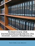 Normentafel Zur Entwicklungsgeschichte des Huhnes, Gallus Domesticus..., Franz Keibel and Karl Abraham, 1273281268
