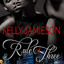 Rule of Three Audiobook by Kelly Jamieson Narrated by Carly Robins