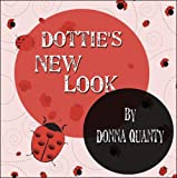 Dottie's New Look, Donna Quanty, 1604742119