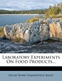 Laboratory Experiments on Food Products..., , 1273211626