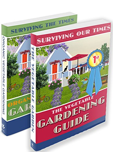 Surviving Our Times: Vegetable Gardener Guide (Two Book Set) by [Connelly, Faron]