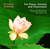 : Mindful Solutions for Stress, Anxiety, and Depression