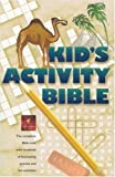 Kid's Activity Bible, the Complete Text with Hundreds of Fascinating Puzzles and Fun Activities, Activity Bible Kids, 0842332839