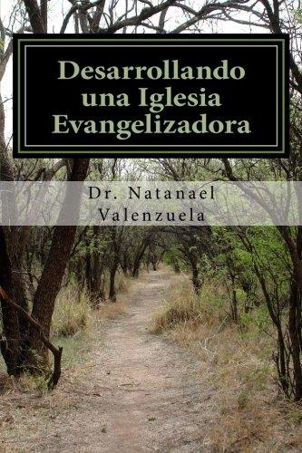 Download Desarrollando una Iglesia Evangelizadora: Evangelizando con Inteligencia Espiritual (Volume 2) (Spanish Edition) PDF