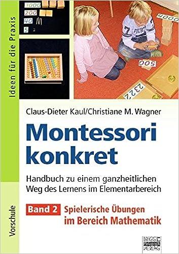 Ideen für die Praxis - Kindergarten und Vorschule: Montessori ...