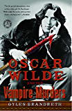 Oscar Wilde and the Vampire Murders: A Mystery (Oscar Wilde Murder Mysteries)