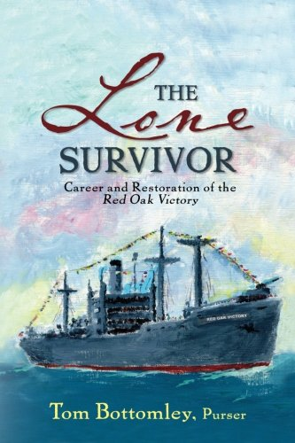 The Lone Survivor: Career and Restoration of the Red Oak Victory pdf epub