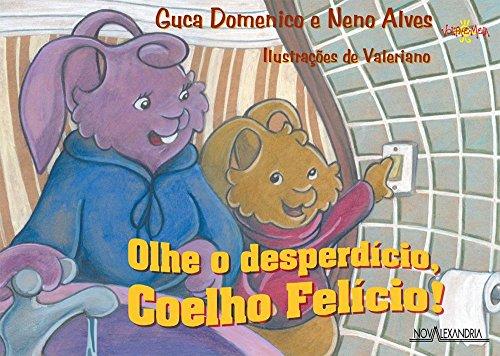 Olhe o Desperdício, Coelho Felício
