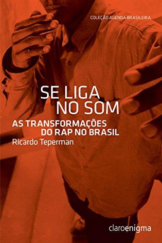 Se liga no som: As transformações do rap no Brasil (Agenda Brasileira)