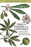 Trees of Panama and Costa Rica, Richard Condit and Rolando Pérez, 0691147108