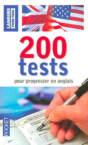 200 Tests pour progresser en anglais (French Edition)