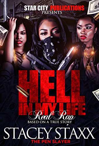 HELL IN MY LIFE...REAL RAP VOLUME 1: THE REAL STACEY STAXX STORY