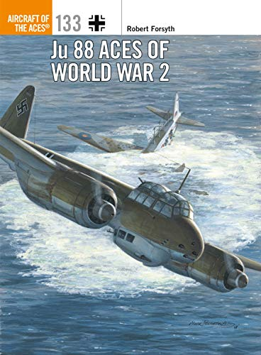 Ju 88 Aces of World War 2 (Aircraft of the Aces Book 133)
