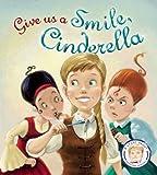Give Us a Smile, Cinderella!, Steve Smallman, 1609927001