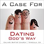 A Case for Dating God's Way | Ryan Rench