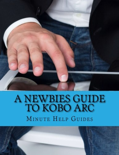 Used, A Newbies Guide to Kobo Arc: The Unofficial
