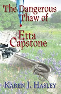 The Dangerous Thaw Of Etta Capstone by Karen J. Hasley ebook deal