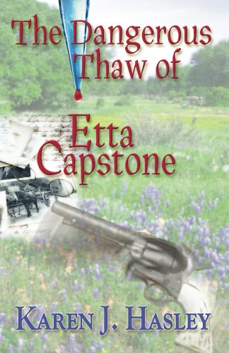 The Dangerous Thaw of Etta Capstone by [Hasley, Karen J.]