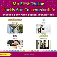 My First Italian Words for Communication Picture Book with English Translations: Bilingual Early Learning & Easy…